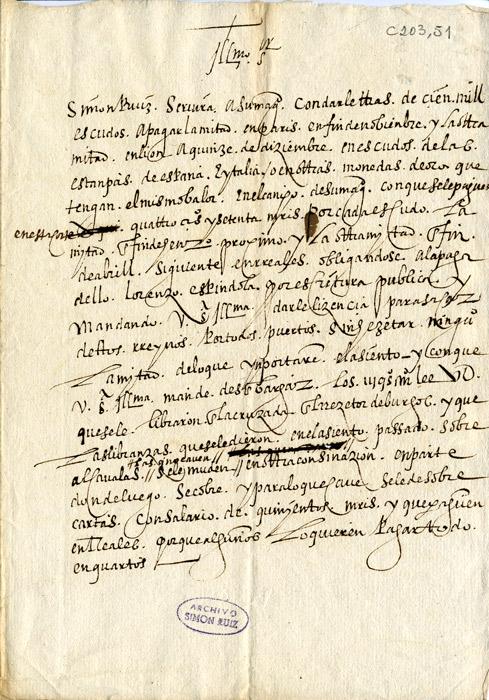 Copia de un Memorial presentado por Lope de Arziniega proponiendo un asiento de 100.000 escudos [Madrid, noviembre], 1579 Archivo Simón Ruiz, (ASR, CC, C 203, 51)