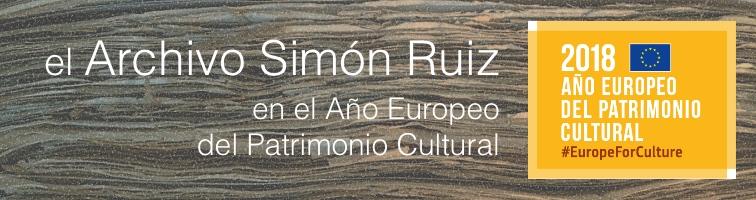 El Archivo Simón Ruiz en el Año Europeo del Patrimonio